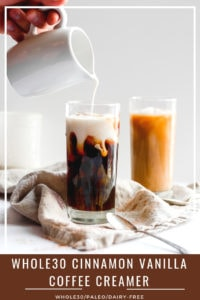 Whole30 Cinnamon and Vanilla Coffee Creamer - simple, real ingredients! This coffee creamer is dairy-free and whole30 compliant! #paleo #whole30 #coffeecreamer