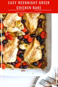 Easy Weeknight Greek Chicken Bake - a one-dish dinner that is incredibly easy and absolutely delicious! #whole30 #paleo #weeknightdinner #easyweeknight