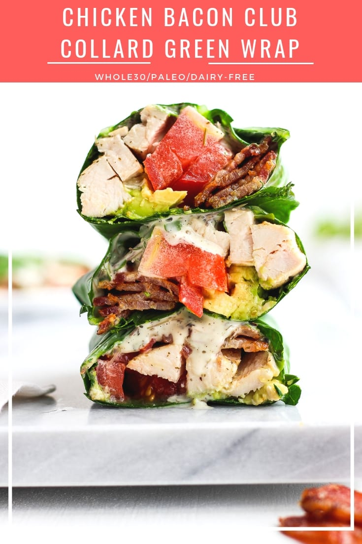 Chicken Bacon Club Collard Green Wrap - the perfect healthy lunch option that is Whole30/Paleo/Dairy-Free! #whole30 #paleo #dairyfree #healthylunchideas