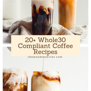 20+ Whole30 Compliant Coffee Recipes - the perfect list of whole30 compliant coffee recipes to liven up your morning coffee game! #whole30 #coffee #whole30compliantcoffee
