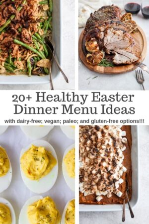 Healthy Easter Dinner Menu Ideas (Whole30 + Paleo) - all the inspiration you need to plan your Easter Dinner Menu! #easter #easterdinner #easterdinnerideas #easterdinnermenu #lambrecipes #easterham #whole30recipes #paleorecipes #dairyfreerecipes