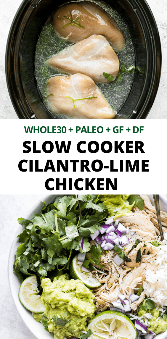 Crockpot Cilantro Lime Chicken - an easy and delicious weeknight dinner you can set and forget! (Whole30 + Paleo + GF + DF) #slowcookerrecipes #crockpotrecipes #cilantrolimechicken #crockpotcilantrolimechicken #slowcookercilantrolimechicken #whole30dinner #paleodinner #dairyfreerecipes #healthychickenrecipes