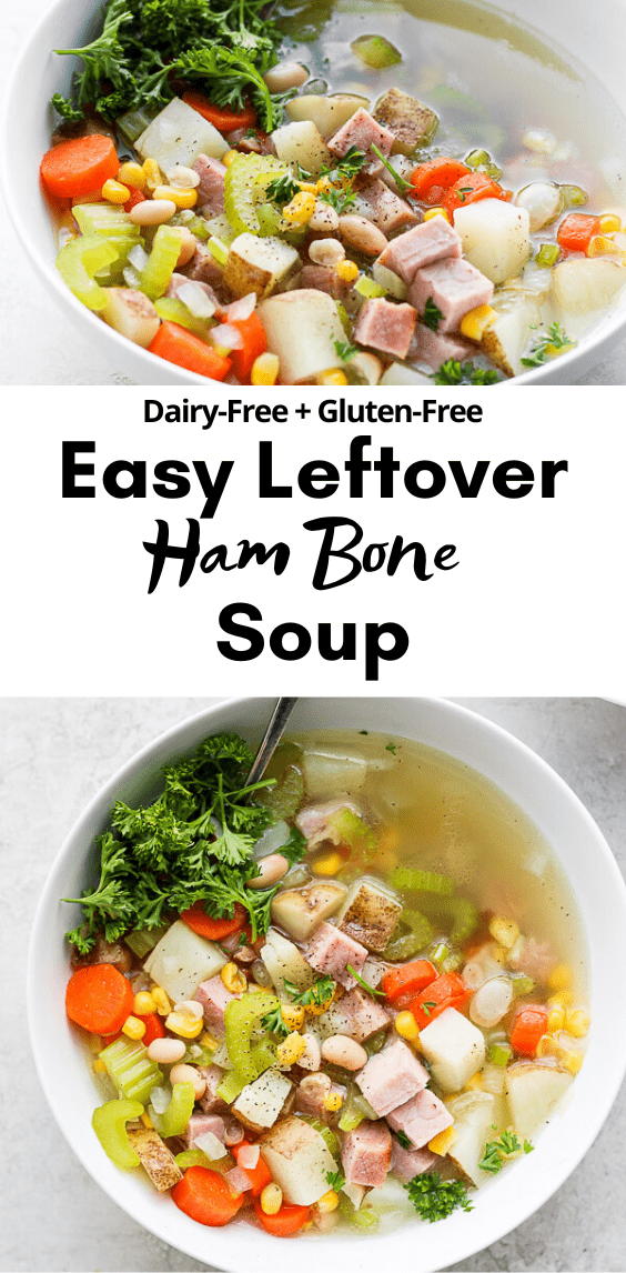 Easy Leftover Ham Bone Soup - the perfect way to use your leftover ham and ham bone! So flavorful and delicious! (DF, GF, and Whole30/Paleo-friendly) #leftoverhambonesoup #dairyfreerecipes #glutenfreerecipes #leftoverhamrecipes #hamandpotatosoup